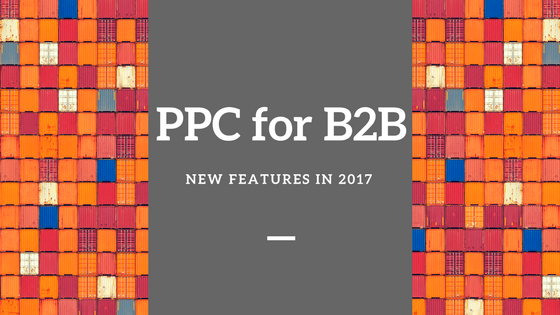 PPC for B2B 2017