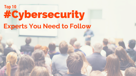 Top 10 Cybersecurity Experts You Need to Follow