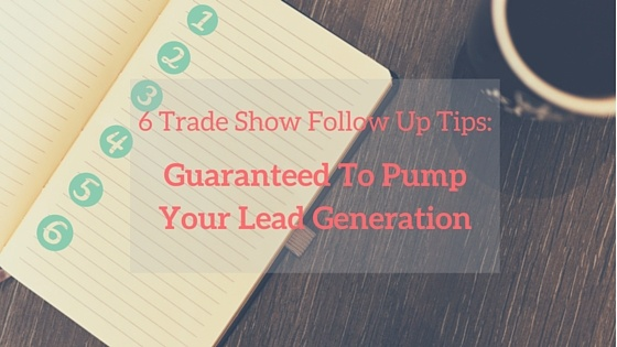 Your_6_post-tradeshow_must-dos-_Guaranteed_to_pump_your_lead_generation_1.jpg