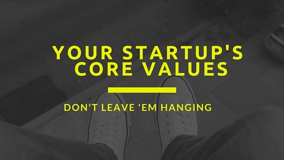 Building Your Startup's Core Values for Success