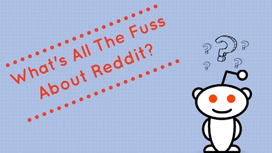 What's All the Fuss About Reddit?