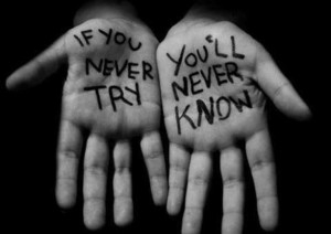 if-you-never-try-youll-never-know-300x212
