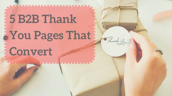 5 Examples of B2B Thank You Pages That Convert