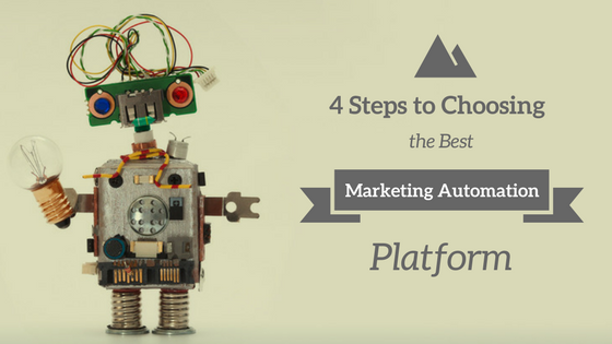 4 Easy Steps to Choosing the Best Marketing Automation Platform for Your Startup