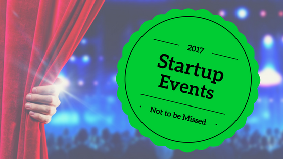 Startup Events Not to be Missed in 2017